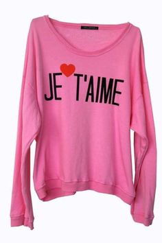 "I had a sweatshirt as a child with this same phrase on it, meaning ""I love you"" in french. I still have the same sweatshirt!"