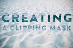 CREATE: Creating Clipping Masks in Photoshop