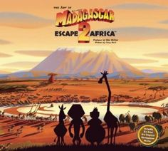 The Art of Madagascar: Escape 2 Africa: Jerry Beck: I LOVE THE CARTOONED ANIMAL DESIGNS AND SOME OF THE ENVIRONMENT ART