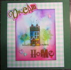 "Quality Handmade Claritystamp ""Dream Home"" card - Perfect for a New Home, Moving House Air Balloon, Balloons, Good Luck Wishes, New Homeowner, House Of Cards, Moving House, I Card, Clarity, Stencils"