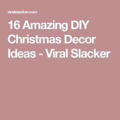 16 Amazing DIY Christmas Decor Ideas - Viral Slacker
