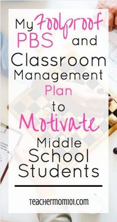 Teacher Mom 101: A Foolproof PBS and Classroom Management Plan for Middle School