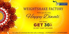 Weightshake Factory Wishes you all a very Happy & Prosperous Diwali. This Diwali get the chance to avail 30% off on Different Weight Loss/ Diabetes/Thyroid/ Weight Gain & other Diet Chart Packages.   For Registration: Call or Whatsapp us at +919953329177.  Hurry up: Bonanza Extended till 15 Nov, 2015.