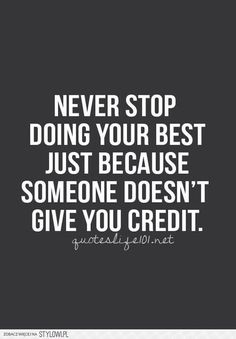 Never stop doing your best...
