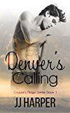 Denver's Calling (Cooper's Ridge Series Book 1) by JJ Harper (Author) Petra Howard (Editor) #LGBT #Kindle US #NewRelease #Lesbian #Gay #Bisexual #Transgender #eBook #ad