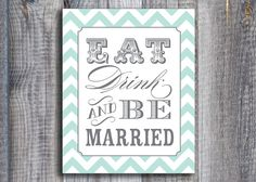 Printable Eat, Drink, and Be Married Sign - Top 10 Custom Wedding Printables (by City Bee Design via EmmalineBride.com) #handmade #wedding #printables