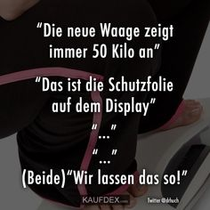 The new scale always shows 50 kilos … Funny Cute, Hilarious, Sarcasm, Make Me Smile, Haha, Beautiful Pictures, Funny Pictures, About Me Blog, Jokes