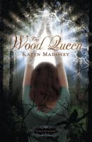 The Wood Queen by Karen Mahoney