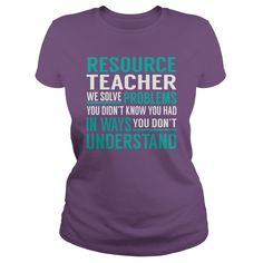 Resource Teacher We Solve Problem Job Shirts #gift #ideas #Popular #Everything #Videos #Shop #Animals #pets #Architecture #Art #Cars #motorcycles #Celebrities #DIY #crafts #Design #Education #Entertainment #Food #drink #Gardening #Geek #Hair #beauty #Health #fitness #History #Holidays #events #Home decor #Humor #Illustrations #posters #Kids #parenting #Men #Outdoors #Photography #Products #Quotes #Science #nature #Sports #Tattoos #Technology #Travel #Weddings #Women