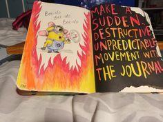 WTJ - Make a sudden, destructive, unpredictable movement with the journal.