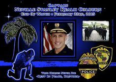 IN MEMORIAM: CAPTAIN NEVILLE STANLEY KEALII COLBURN Captain Neville Colburn suffered a fatal heart attack while jogging on the track at the Honolulu Police Training Academy, in Waipahu, while participating in his department's fitness program.  He was found on the track unresponsive and transported to Queen's Medical Center-West Oahu, where he was pronounced dead.  Captain Colburn had served with the Honolulu Police Department for 22 years and was the commander of the Police Training Academy. He  Officer Down, Police Officer, West Oahu, Honolulu Police, Pride Of America, Fallen Officer, Police Lives Matter, All Superheroes, Police Life