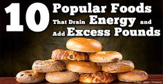There are foods that can drain your energy and increase weight gain -- here are some examples. http://fitness.mercola.com/sites/fitness/archive/2014/02/07/10-energy-draining-foods.aspx