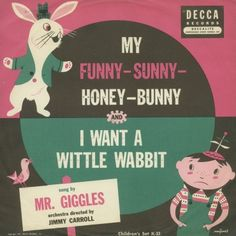 "My Funny-Sunny-Honey-Bunny — vintage kids' album cover —  I Want a Wittle Wabbit Mr. Giggles (S. Richard Collier) Decca K-33 (1) 10"" 78RPM record in sleeve"