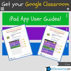 EdTechnocation: Get your FREE Google Classroom iPad App User Guides!