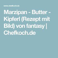 Marzipan - Butter - Kipferl (Rezept mit Bild) von fantasy   Chefkoch.de