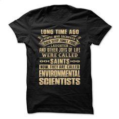 Love being — ENVIRONMENTAL-SCIENTISTS T Shirt, Hoodie, Sweatshirts - printed t shirts #clothing #T-Shirts