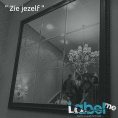 Wat zie jij als je in de spiegel kijkt? #labelen #LabelMeFilm WAT_VIND_JIJ? #LMF Identity, Flat Screen, The Creator, Selfie, Mirrors, Blood Plasma, Flatscreen, Personal Identity, Dish Display