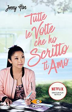 (Get eBook) Tutte le volte che ho scritto ti amo by Jenny Han Free Books, Good Books, Books To Read, Lara Jean, Jenny Han, The Four Loves, Smile Because, Film Serie, Any Book