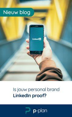 Is jouw personal brand LinkedIn proof? Personal Branding, Blog, Blogging, Self Branding