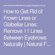 How To Get Rid Of Frown Lines Between Eyebrows Naturally