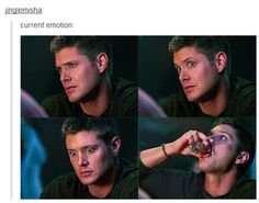 ''Current emotion'' HAHAHA. Yeah, sometimes I feel like this :P / Dean Winchester
