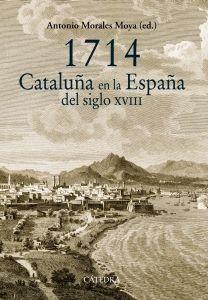 1714 : Cataluña en la España del siglo XVIII