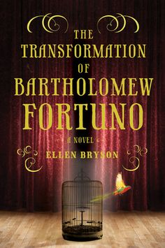 """The Transformation of Bartholomew Fortuno by Ellen Bryson.  Pinner writes:  """"In the late 1860s, as America was recovering from Lincoln's assassination, a man named PT Barnum opened a museum in New York City.  Filled with oddities from around the world, it also hosted a number of sideshow freaks.  This is the story of how he fell in love with the Bearded Lady."""""""
