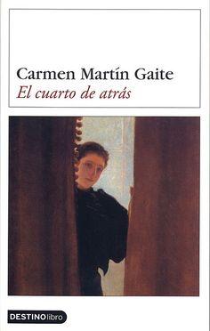 Carmen Martín Gaite. El cuarto de atrás. 1978. Novela