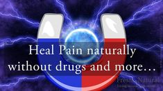 Heal Pain naturally without drugs and more. Introduction to Magnetic Therapy Health Heal, Health And Wellness, Magnet Therapy, Healing Quotes, Pain Management, Alternative Medicine, Natural Living, Natural Healing, The Book