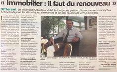 Reportage paru dans Nice-Matin 14 Janvier 2013  http://www.nicematin.com/le-club-eco/sebastien-vidal-il-faut-du-renouveau-dans-limmobilier.1112638.html