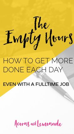 """Stop feeling like you have no time for your passions. You can get so much done in your """"empty hours"""" each day even when you work full time Business Entrepreneur, Business Tips, Planning And Organizing, Secret To Success, Time Management Tips, Business Inspiration, Love Your Life, Career Advice, How To Stay Motivated"""