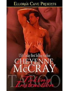 Taking Instruction (Taboo 1) - Cheyenne McCray ... this is a quick read but to the point. Wouldn't say the series is one of my faves but it was ok