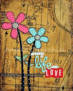 Create a life you love - mixed media canvas  www.angelachurchill.com.au