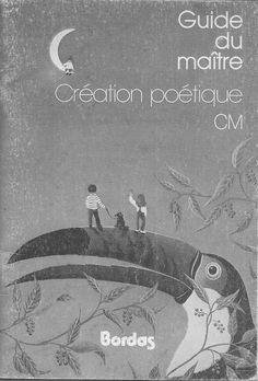 Manuels anciens: Séménadisse, Création poétique CM, guide du maître (1981) Guide, Creations, Movie Posters, Livres, Film Poster, Billboard, Film Posters