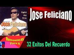 Jose Feliciano 32 Grandes Exitos Del Ayer Coleccion mix especial - YouTube