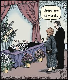 Two fun Death Cartoons featuring mimes and ventriloquists at funerals! Yesterday's Bizarro cartoon features a couple looking at a mime in full costume lying on Funny Cartoons, Funny Comics, Funny Jokes, Hilarious, Cartoon Humor, Bizarro Comic, Pantomime, Archie Comics, Morbider Humor