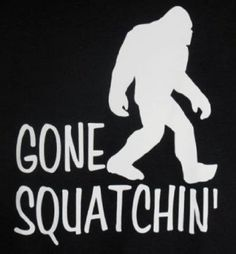 Gone Squatchin' Sasquatch Big Foot Funny Humor Hunting Black Tee T-Shirt:This is a high quality Adult Shirt.