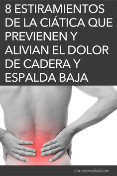 8 estiramientos de la ciática que previenen y alivian el dolor de cadera y espalda baja #salud
