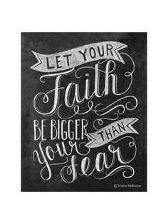 Let Your Faith Be Bigger 11x14 print