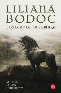 megustaleer - Los días de la sombra (La saga de los confines 2) - Liliana Bodoc