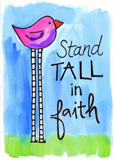Hello everyone, may today be the day you're going to climb a little higher, push a little harder, stand a lot taller. Bible Verse Art, Bible Verses Quotes, Scriptures, Faith Is The Substance, Illustrated Faith, Stand Tall, Word Of God, Inspirational Quotes, Words