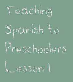Teaching Spanish to Preschoolers: Lesson #1