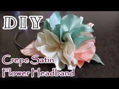 D.I.Y. Crepe Satin Flower Headband Tutorial - YouTube