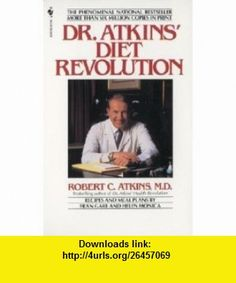 Dr Atkins Diet Revolution The High Calorie Way to Stay Thin Forever (9780553271577) Robert C Atkins , ISBN-10: 0553271571  , ISBN-13: 978-0553271577 , ASIN: B001BQFCMI , tutorials , pdf , ebook , torrent , downloads , rapidshare , filesonic , hotfile , megaupload , fileserve