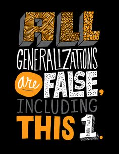 _all.generalizations.are.false.including.this.1*