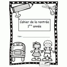 Cahier d'activités de la rentrée scolaire pour les élèves de 1re année Beginning Of School, New School Year, Back To School, French Teacher, Teaching French, Welcome To Kindergarten, French Worksheets, First Day Of School Activities, Core French