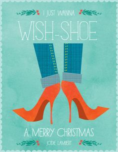 """""""Just Wanna Wish-Shoe..."""" Personalizable Holiday Card for shoe lovers ♥ 20/$75 #modernpapergoods #christmas_cards"""