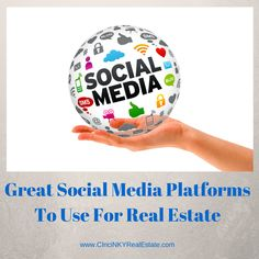 Great Social Media Platforms To Use For Real Estate - http://cincinkyrealestate.com/social-media-real-estate/ via @paulsian #realestate #socialmedia