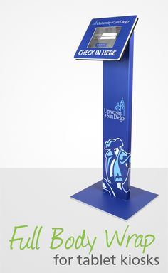 Your branding and graphics wrap fully around the kiosk's body to make your kiosk stand out from any direction.