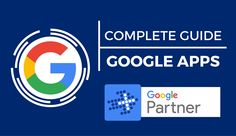 A Complete Guide to Google Apps